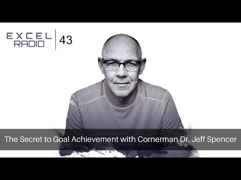 Episode 43: The Secret to Goal Achievement with Cornerman Dr. Jeff Spencer