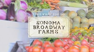 Love What You Do: Sonoma Broadway Farms Thumbnail