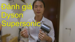 Đánh giá máy sấy tóc Dyson Supersonic - hơn 10 triệu liệu có đáng? [Review Dyson Supersonic Dryer]