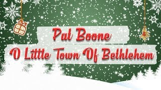Pat Boone - O Little Town of Bethlehem // Christmas Essentials