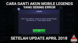 Cara Ganti Akun Mobile Legends : Bang Bang yang sering error setelah Update April 2018