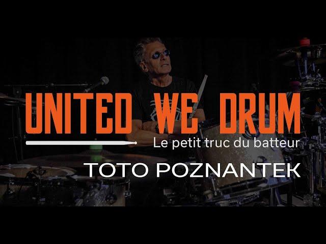 Toto Poznantek - United We Drum, le petit truc du batteur