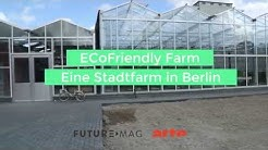 Eine Stadtfarm in Berlin - FUTURE - ARTE