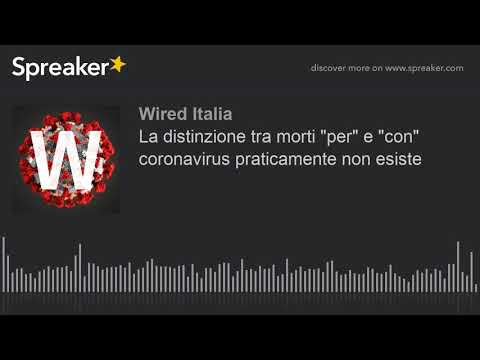 La distinzione tra morti 'per' e 'con' coronavirus praticamente non esiste