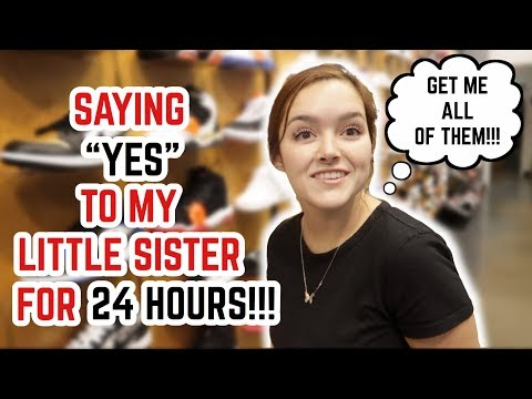 SAYING YES TO MY LITTLE SISTER FOR 24 HOURS! *BAD IDEA*