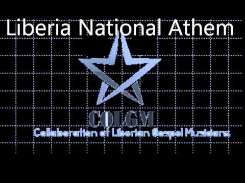 Liberia National Anthem