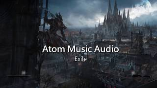 World's Most Epic Music: Exile by Atom Music Audio
