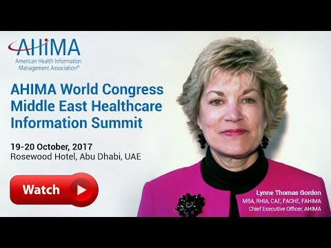 2017 AHIMA World Congress Middle East Healthcare Information Summit - Abu Dhabi, UAE