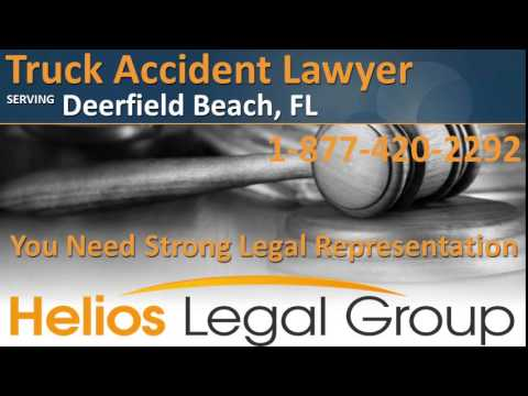 Deerfield Beach Truck Accident Lawyer & Attorney - Florida