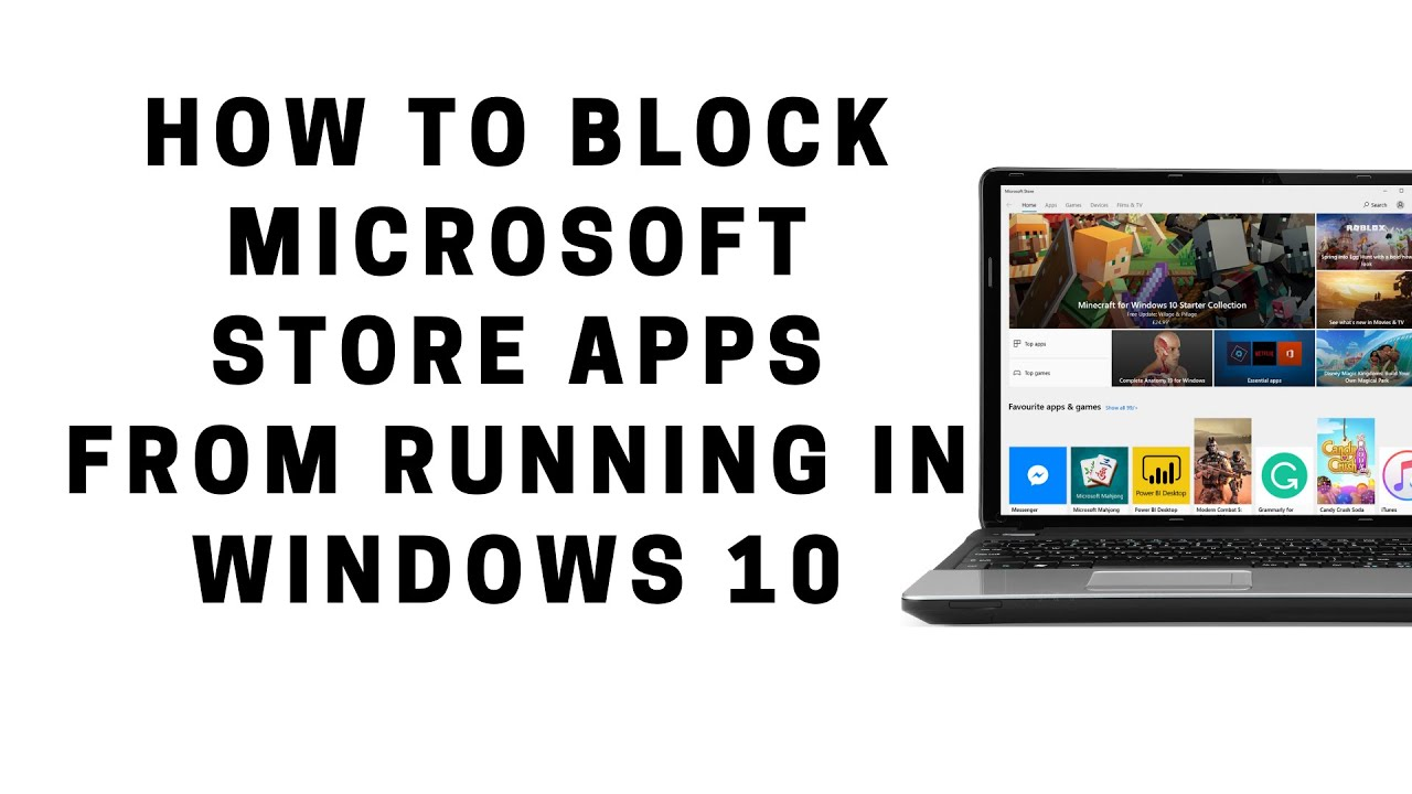 How to Block Microsoft Store Apps from Running in Windows 10