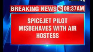 SpiceJet pilot misbehaves with air hostess