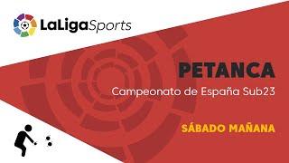 📺 Campeonato de España de Petanca Sub23 - Sábado Mañana