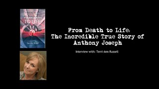From Death to Life: The Incredible True Story of Anthony Joseph