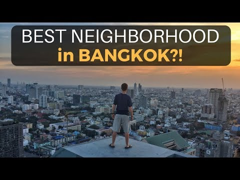 The Best Neighborhood in BANGKOK?!
