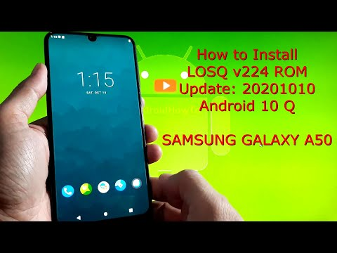LOSQ v224 GSI for Samsung Galaxy A50 Android 10 Q 20201010