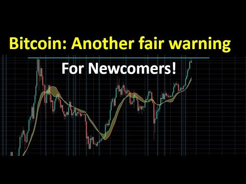 Bitcoin: Another fair warning to newcomers
