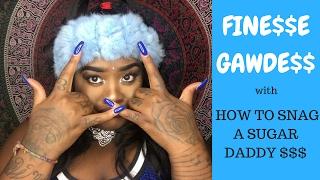 DIY: How to get a sugar daddy with FINE$$E GAWDE$$