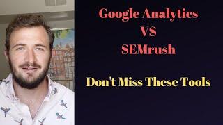 Is Google Analytics Better Than SEMrush?