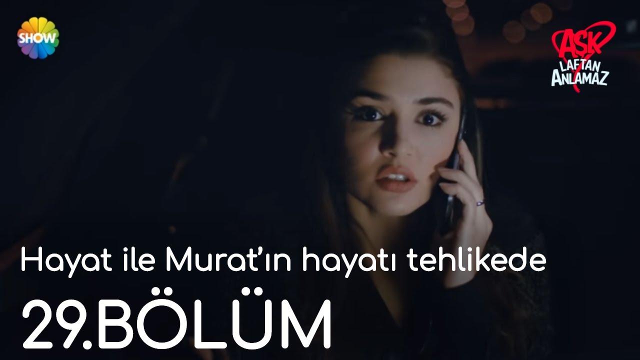 Aşk Laftan Anlamaz 29.Bölüm Sonu   Hayat ile Murat'ın hayatı tehlikede