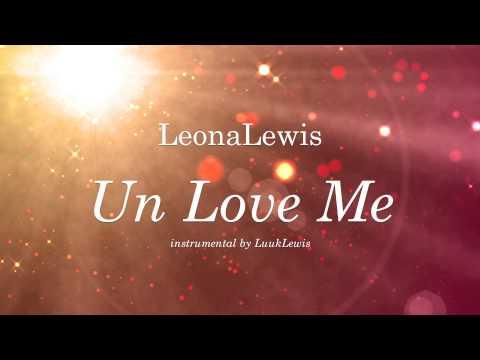 Instrumental - Un Love Me - Leona Lewis