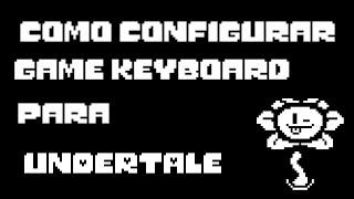 Como configurar el teclado para Undertale Android