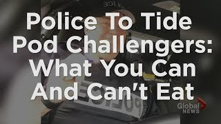 Canadian police officer tells Tide pod challengers what they can and cannot eat