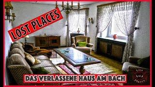 Lost Places / Das verlassene Haus am Bach / Lost Places MIE