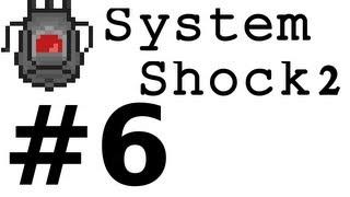 System Shock 2 (impossible) Part 6 (Rec)