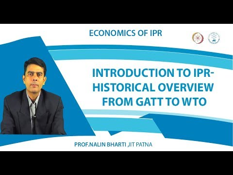 Lec 1 Introduction to IPR  Historical Overview from GATT to WTO