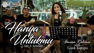 Download Mp3 Anisa Rahma - Hanya Untukmu  Cipt. S. Achmadi || Album Tribute To Ida Laila