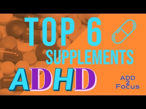 Top 6 natural supplements for ADHD and ADD | Best Natural ADHD Supplements 2020 — ADD 2 Focus.