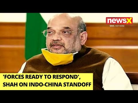 'Forces Ready To Respond To Aggression' | Amit Shah On India-China Standoff | NewsX