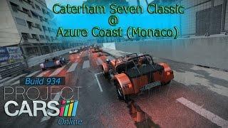 Project CARS: Online (b934) {Caterham Seven Classic @ Azure Circuit (Monaco)} 60 FPS