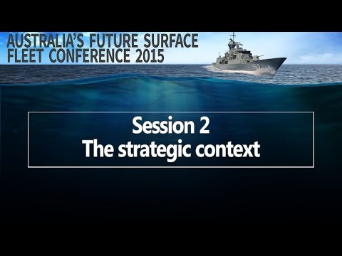 Future Surface Fleet 2015 - Session 2: The strategic context