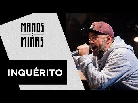Manos e Minas | Inquérito | 09/09/2017