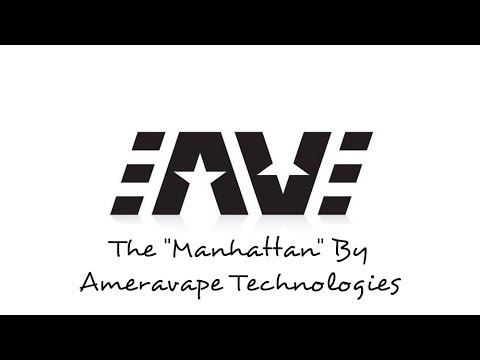 "The ""Manhattan"" By Ameravape Technologies"