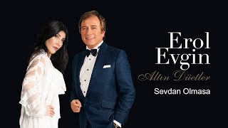 Erol Evgin & Hande Yener - Sevdan Olmasa (Official Audio)