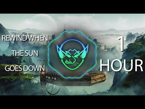 Rewind When The Sun Goes Down (Goblin Mashup) 【1 HOUR】