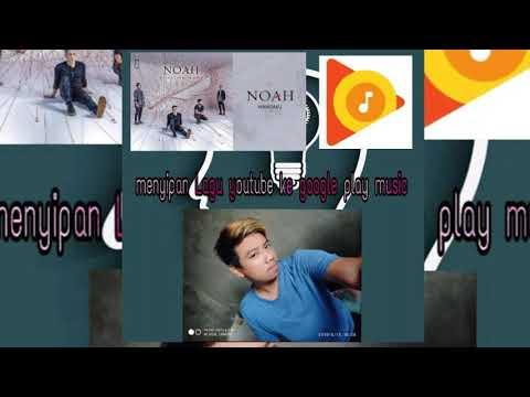 Noah Wanitaku Official Mp3 Tutorial Download Mp3 Tanpa Ribet