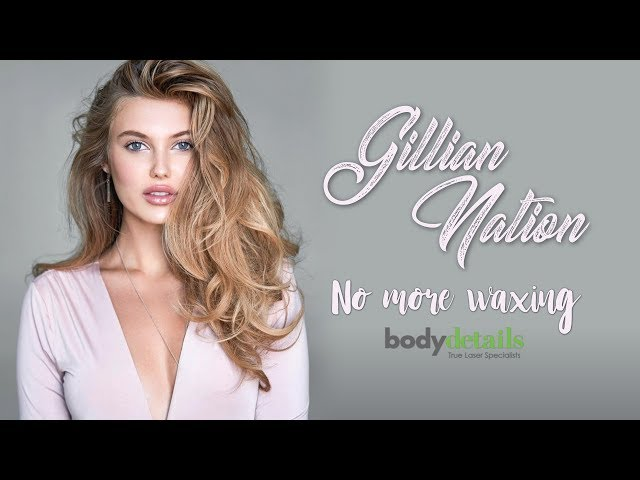 Laser Har Removal Doesn't Hurt | Gillian Nation | Body Details