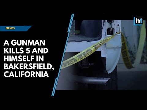 A Gunman Kills 5 And Himself In Bakersfield, California