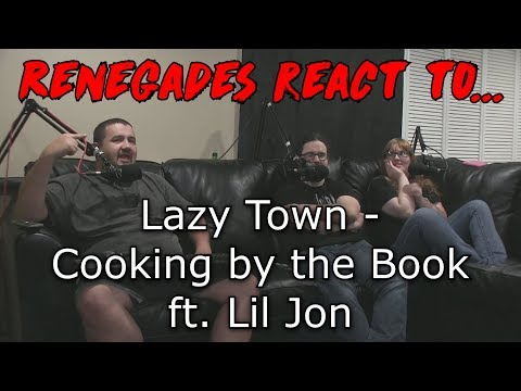 Renegades React to... Lazy Town - Cooking by the Book ft. Lil Jon