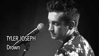 Tyler Joseph Drown With Lyrics