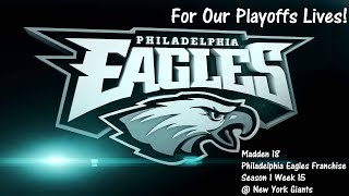 Fight For The Playoffs! Madden 18 Philadelphia Eagles Franchise! S1 W15 @ New York Giants