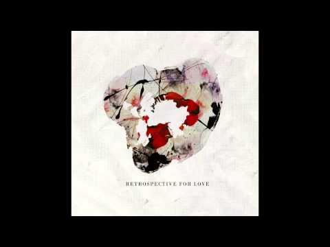 Retrospective For Love - Kill Me