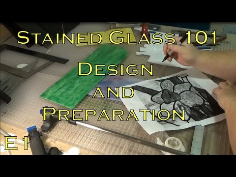Stained Glass 101 Design And Preparation!