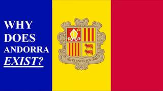 How did the tiny nation of Andorra start and how did it not get con...