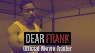 DEAR FRANK - Official Movie Trailer