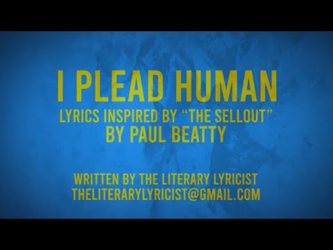 """i-plead-human---lyric-video-2019---lyrics-inspired-by""""the-sellout""""-by-paul-beatty"""