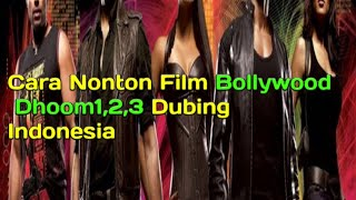 Tutorial Menonton Film Dhoom1,2,3 Dub Indo